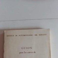 Libros antiguos: GUION PARA LOS CURSOS DE CONDUCTORES Y MOTORISTAS. MINISTERIO DEL EJERCITO, 1969-. Lote 150368586