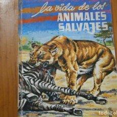 Libros antiguos: LA VIDA DE LOS ANIMALES SALVAJES. Lote 150479130