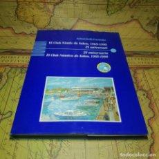 Libros antiguos: EL CLUB NAUTICO DE SALOU, 1965-1990. 25 ANIVERSARIO. ANTONI JORDÁ FERNÁNDEZ. C. NÁUTIC DE SALOU 1990. Lote 150514214