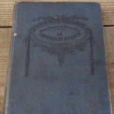 Libros antiguos: LA CONQUISTA DE BIZANCIO - VARGAS VILA - EDITORIAL SOPENA / BARCELONA. Lote 150525598