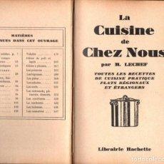 Libros antiguos: LECHEF : LA CUISINE DE CHEZ NOUS (HACHETTE, 1930) 1120 RECETAS. Lote 150568998
