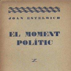 Libros antiguos: EL MOMENT POLITIC / J. ESTELRICH. BARCELONA : JOVENTUD LLIGA REGIONALISTA, 1930. 18 X 12 CM. 60 P.. Lote 150334565