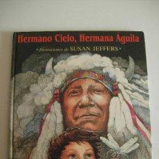 Libros antiguos: HERMANO CIELO, HERMANA ÁGUILA. ILUSTRACIONES SUSAN JEFFERS. Lote 150624582