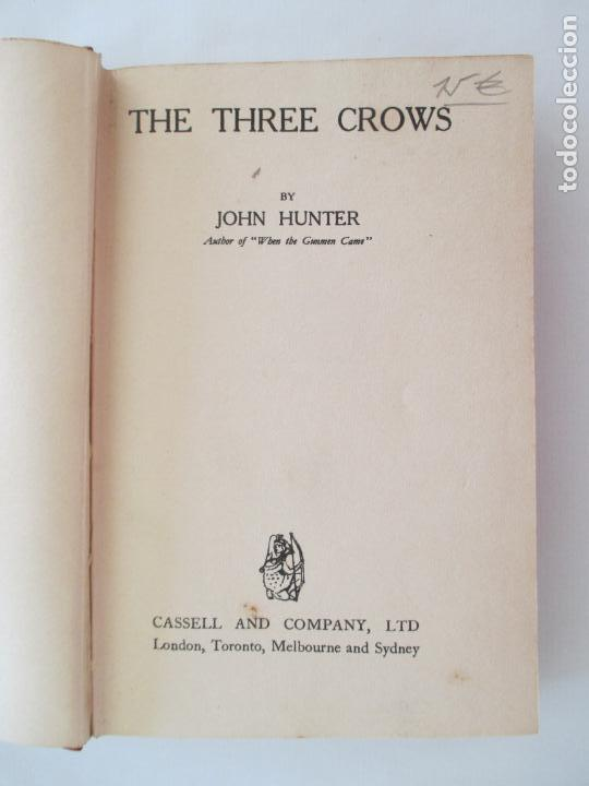 Libros antiguos: THE THREE CROWS BY JOHN HUNTER. CASSEL AND COMPANY, LTD. 1930 PRINTED IN GREAT BRITAIN - Foto 2 - 150641918