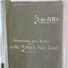 Libros antiguos: INSTRUCCIONES PARA BORDAR. MÁQUINA SINGER PARA COSER. SRTA. X. DEL ARO. MADRID. 1916. . Lote 150651182