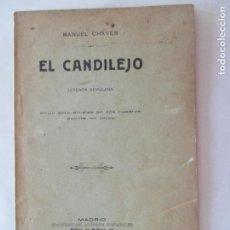 Libros antiguos: MANUEL CHAVES. EL CANDILEJO. LEYENDA SEVILLANA. MADRID 1913. Lote 150654006