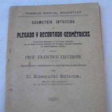 Libros antiguos: GEOMETRIA INTUITIVA O PLEGADO Y RECORTADO GEOMETRICOS.. Lote 150674490