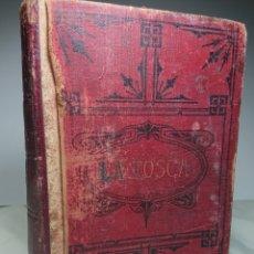 Libros antiguos: HEROÍNA DE AMOR - LA TOSCA - ANTONIO CONTRERAS, CON ILUSTRACIONES DE G. PUJOL HERMANN TOMO II. Lote 150695892