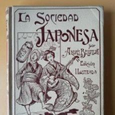 Livres anciens: LA SOCIEDAD JAPONESA. ANDRÉS BELLESSORT. EDICIÓN ILUSTRADA. MONTANER Y SIMON EDITORES.1905.. Lote 150725314
