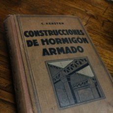Libros antiguos - CONSTRUCCIONES DE HORMIGÓN ARMADO- C.KERSTEN, GUSTAVO GILI EDITOR, 1925. - 150811044