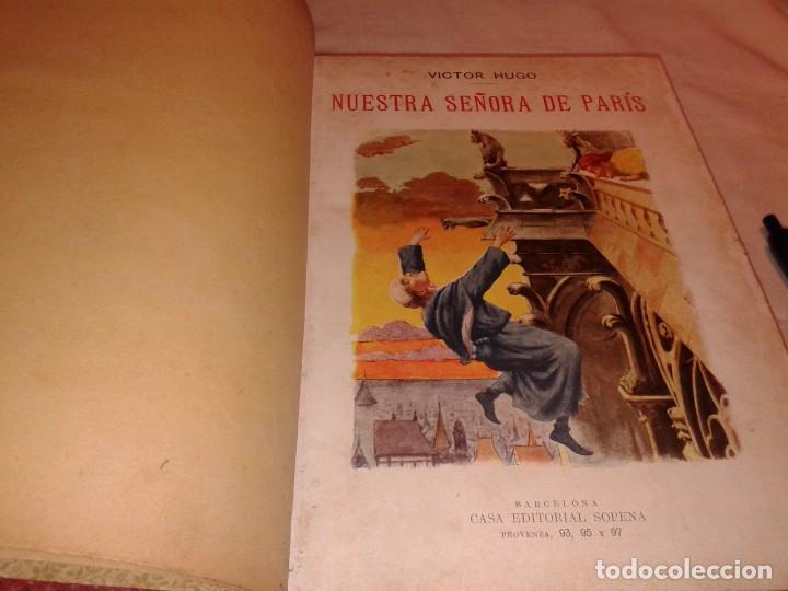 Libros antiguos: NUESTRA SEÑORA DE PARIS, VICTOR HUGO, CASA EDITORIAL SOPENA - Foto 2 - 150825466