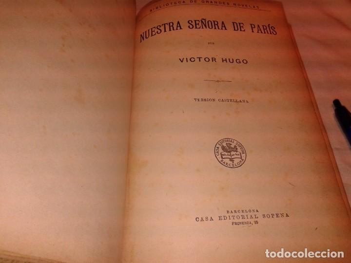 Libros antiguos: NUESTRA SEÑORA DE PARIS, VICTOR HUGO, CASA EDITORIAL SOPENA - Foto 3 - 150825466