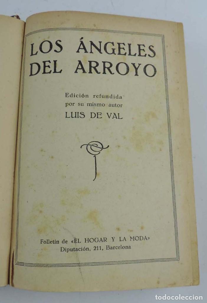 Libros antiguos: LIBRO DE LOS ANGELES DEL ARROYO, AUTOR LUIS DEL VAL, FOLLETIN EL HOGAR Y LA MODA, ED. CASTRO, MADRID - Foto 2 - 150943074