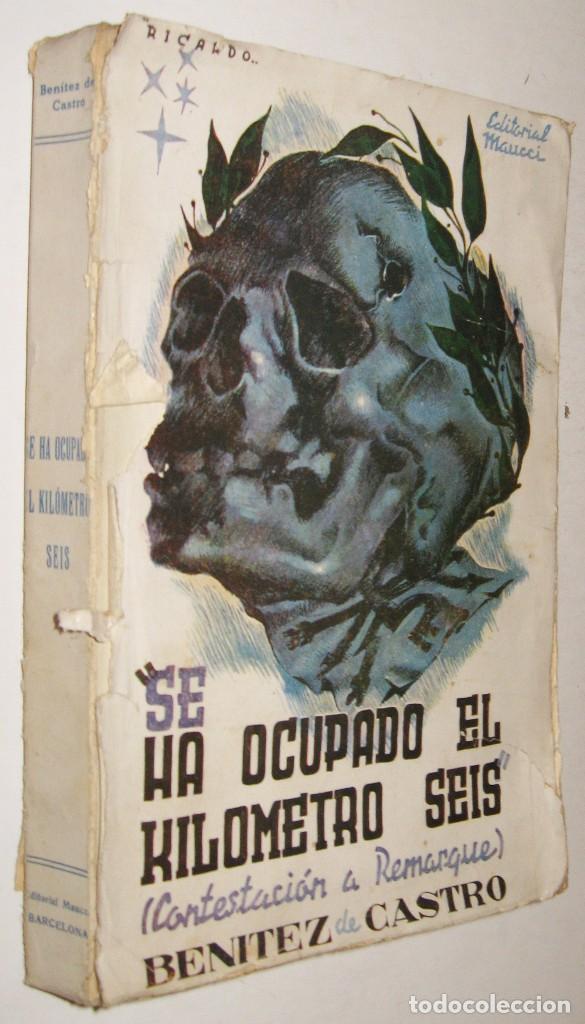 SE HA OCUPADO EL KILOMETRO SEIS - BENITEZ DE CASTRO (Libros antiguos (hasta 1936), raros y curiosos - Literatura - Narrativa - Otros)