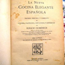 Libros antiguos: LA NUEVA COCINA ELEGANTE ESPAÑOLA- 1915- PRIMERA EDICIÓN- DESCATALOGADO- I. DOMENECH-. Lote 151005202