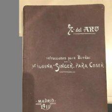 Libros antiguos: X. DEL ARO. INSTRUCCIONES PARA BORDADO. MAQUINA SINGER. MADRID, 1911.. Lote 181538588