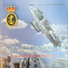 Libros antiguos: MANUAL DEL SOLDADO/MARINERO. FORMACION BASICA. Lote 151068918