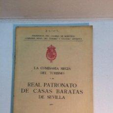 Libros antiguos: LA COMISARÍA REGIA DEL TURISMO Y EL REAL PATRONATO DE CASAS BARATAS DE SEVILLA (1915). Lote 151075018