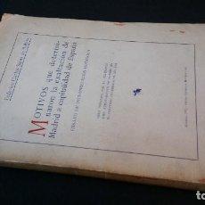 Libros antiguos: 1932 - SÁINZ DE ROBLES - MOTIVOS QUE DETERMINARON LA EXALTACIÓN DE MADRID A CAPITALIDAD DE ESPAÑA. Lote 151093502