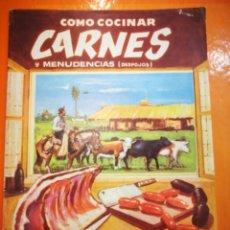 Libros antiguos: COMO COCINAR CARNES Y MENUDENCIAS(DESPOJOS) POR MAXIMO GUTIÉRREZ MURO.MAR DE LA PLATA ARGENTINA 1978. Lote 151122794