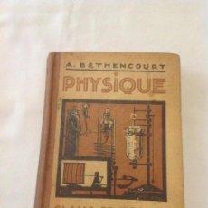 Libros antiguos: PHISIQUE, A.BETHENCOURT, CLASSE SECONDE PROGRAMMES DE 1931. LI. MACHETE AÑO 1927. Lote 151228742
