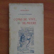 Libros antiguos: 1907 COMO SE VIVE, SE MUERE - J. FRANCOS RODRIGUEZ. Lote 151239630