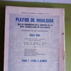 Libros antiguos: PLEITOS DE HIDALGUIA DE LA REAL CHANCILLERÍA DE VALLADOLID 1981 SIGLO XVIII TOMO I. LETRA A.. Lote 151296362
