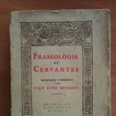 Libros antiguos: 1929 FRASEOLOGÍA DE CERVANTES - JUAN SUÑÉ BENAGES. Lote 151304786