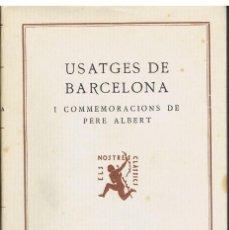 Libros antiguos: USATGES DE BARCELONA I CONMMEMORACIONS DE PERE ALBERT. EDITORIAL BARCINO 1933. Lote 151313566