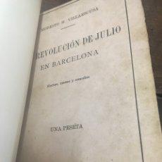 Libros antiguos: LA REVOLUCIÓN DE JULIO EN BARCELONA POR MODESTO H VILLAESCUSA PRIMERA EDICIÓN 1909. Lote 151359760