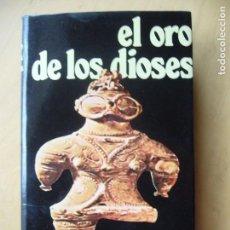 Libros antiguos: EL ORO DE LOS DIOSES - ERICH VON DÄNIKEN. Lote 151392534