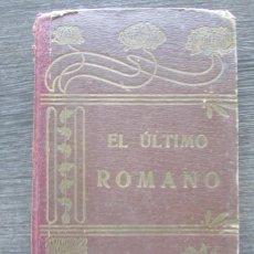 Libros antiguos: EL ÚLTIMO ROMANO, GRATITUD DE UN PINTOR, CUAQUERO Y EL LADRON....PEDRO UMBERT. 1909.. Lote 151407594