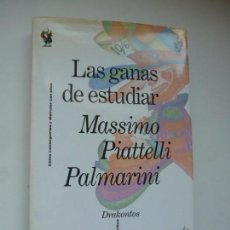Libros antiguos: LAS GANAS DE ESTUDIAR. PIATELLI PALMARINI. EDITORIAL CRÍTICA DRAKONTOS. Lote 151407698