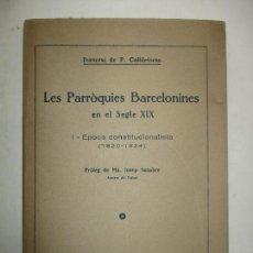 Libros antiguos: LES PARRÒQUIES BARCELONINES EN EL SEGLE XIX. COLLDEFORNS, FRANCESC DE P. 1936.. Lote 123176871