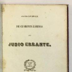 Libros antiguos: ALBUM DE CUARENTA LÁMINAS DEL JUDIO ERRANTE. 40 LITOGRAFÍAS. 1845. Lote 151419822