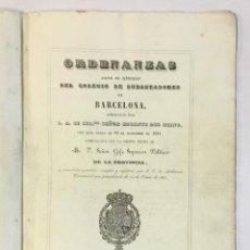 Libros antiguos: ORDENANZAS PARA EL RÉGIMEN DEL COLEGIO DE SUBASTADORES DE BARCELONA.. Lote 151421222