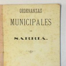 Libros antiguos: ORDENANZAS MUNICIPALES DE SARRIÁ. 1883.. Lote 151421514