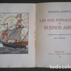 Libros antiguos: LARRETA, ENRIQUE: LAS DOS FUNDACIONES DE BUENOS AIRES. DEDICATORIA AUTÓGRAFA A ORTEGA Y GASSET. . Lote 151437142
