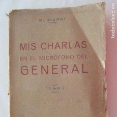 Libros antiguos: M. SIUROT. MIS CHARLAS EN EL MICRÓFONO DEL GENERAL. TOMO 1º. 1937. CÁDIZ. Lote 151437366