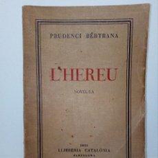 Libros antiguos: L' HEREU (CATALONIA, 1931 BARCELONA) PRUDENCI BERTRANA . Lote 151443690