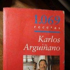 Libros antiguos: 1069 RECETAS KARLOS ARGUIÑANO. Lote 151447510