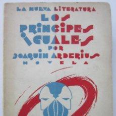 Libros antiguos: JOAQUÍN ARDERÍUS Y JOSÉ DÍAZ FERNÁNDEZ. LOS PRÍNCIPES IGUALES. MADRID: HISTORIA NUEVA 1928. DEDICADO. Lote 151448666