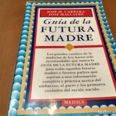 Libros antiguos: GUÍA DE LA FUTURA MADRE. Lote 151458682
