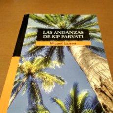 Libros antiguos: LAS ANDANZAS DE KIP PARVATY. Lote 151459818