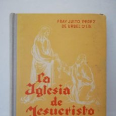 Libros antiguos: LA IGLESIA DE JESUCRISTO 1942. Lote 151467810