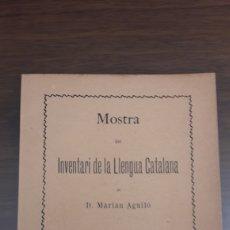 Libros antiguos: LIBRO MOSTRA DEL INVENTARI DE LA LLENGUA CATALANA-1902. Lote 151484165