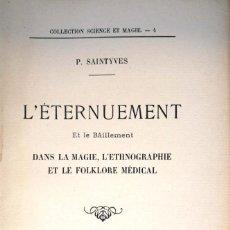 Libros antiguos: P.S. L'ÉTERNUEMENT ET LE BAILLEMENT DANS LA MAGIE, L'ETHNOGRAPHIE ET LE FOLKLORE MÉDICAL. PARIS 1921. Lote 151486562