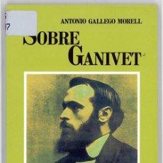 Libros antiguos: ANTONIO GALLEGO MORELL. SOBRE GANIVET.. Lote 151492602