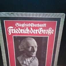 Libros antiguos: FRIEDRICH DER GROBE. DER EISERNE HAMMER (FEDERICO EL GRANDE. BIOGRAFÍA). EN ALEMÁN. S/F (APROX 1937). Lote 151496262