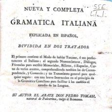 Libros antiguos: ABATE D PEDRO TOMASI. GRAMÁTICA ITALIANA EXPLICADA EN ESPAÑOL DIVIDIDA EN DOS TRATADOS. MADRID, 1801. Lote 151497822